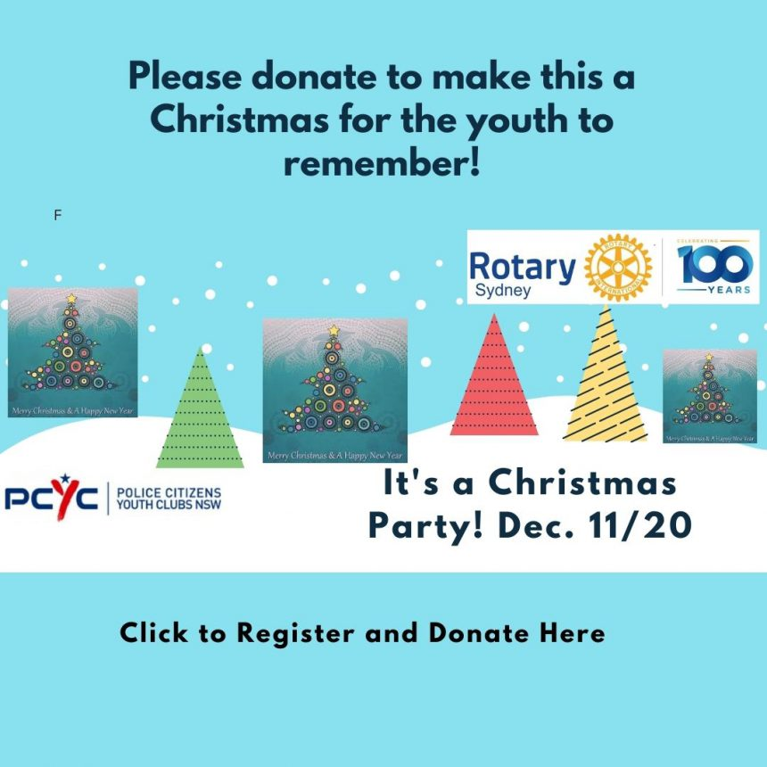 Please donate to the Rotary Club of Sydney and PCYC South Sydney youth Christmas Party, Dec. 11/20.