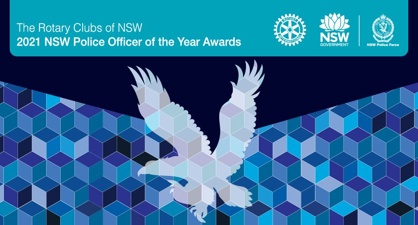 The Rotary Clubs of NSW 2021 NSW Police Officer of the Year Awards:  5 November, 2021